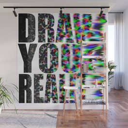 Draw Your Reality Wall Mural