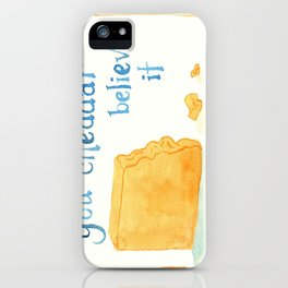 You Cheddar Believe It iPhone Case