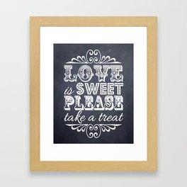 Love is Sweet, Please Take a Treat! Chalkboard Typography Framed Art Print