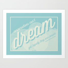 Corporations Can't Dream Art Print