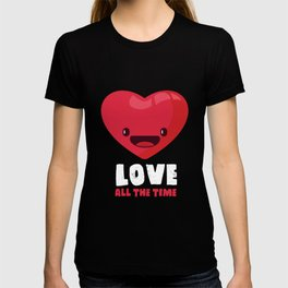 Love All The Time T-shirt