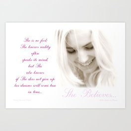 She Believes Art Print