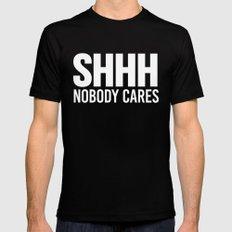 Shhh Nobody Cares (Black & White) MEDIUM Mens Fitted Tee Black