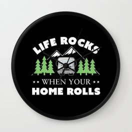 Life Rocks Funny Motorhome Camping Gift Wall Clock