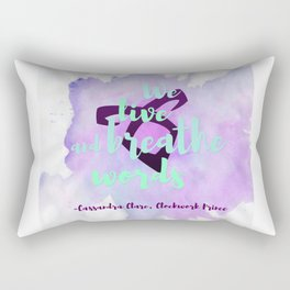 WE LIVE AND BREATHE WORDS | CASSANDRA CLARE Rectangular Pillow