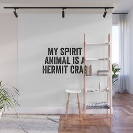 My Spirit Animal Is A Hermit Crab Wall Mural