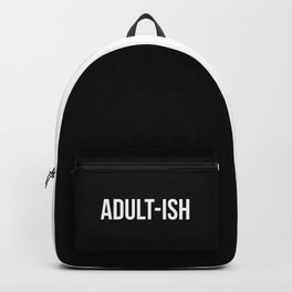 Adult-ish Funny Quote Backpack