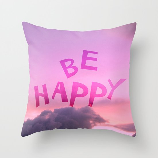 Be happy! Throw Pillow