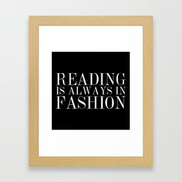 Reading is Always in Fashion Framed Art Print