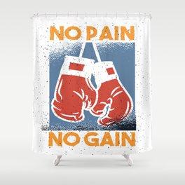 No Pain No Gain Shower Curtain