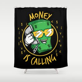 Money Is Calling | Business Cash Work Shower Curtain