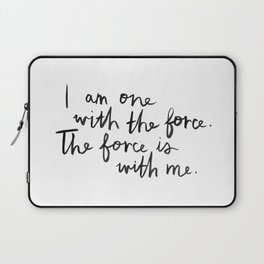 The Force Is With Me Laptop Sleeve
