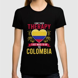 No Therapy just Colombia T-shirt