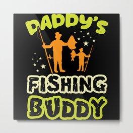 Daddy's Fishing Buddy Boating Son Ocean Metal Print