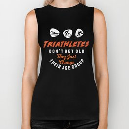 Triathletes don't get old they just change their age group Sport Funny Triathlete Tri Biker Tank