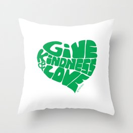 GIVE KINDNESS & LOVE - green Throw Pillow