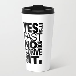 Yes it's fast No you can't drive it v6 HQvector Travel Mug