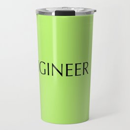 """ENGINEER"" in black letters on a green background. Travel Mug"