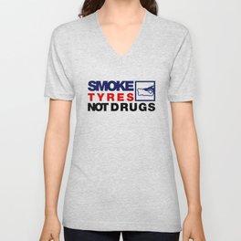 SMOKE TYRES NOT DRUGS v5 HQvector Unisex V-Neck
