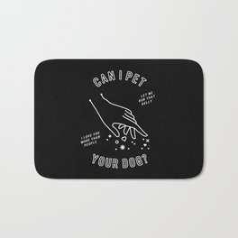 Can I Pet Your Dog – White Ink on Black Bath Mat