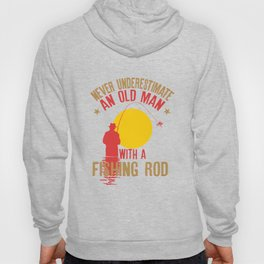 Mens Never Underestimate An Old Man With a Fishing Rod design Hoody