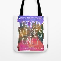 good vibes only Tote Bags featuring Good Vibes Only by Schatzi Brown