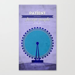 Be patient and tolerant Canvas Print