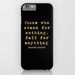 Alexander Hamilton Inspirational Famous Quote iPhone Case