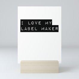 I love my label maker Mini Art Print