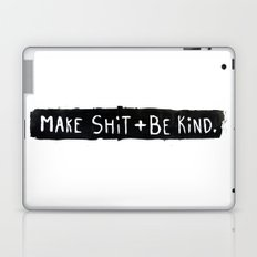 Make Shit + Be Kind Laptop & iPad Skin