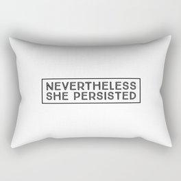 Nevertheless she persisted - feminism Rectangular Pillow
