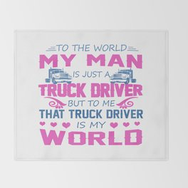 Truck Driver - My Man Throw Blanket