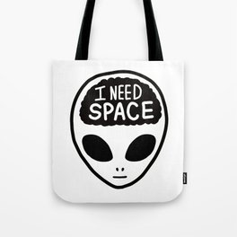 Alien with I Need Space Tote Bag