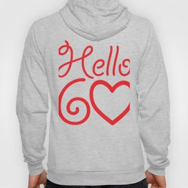 Women Hello Sixty 60th Birthday Gift Hoody