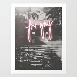 Fri Yay Pool Dayz Art Print