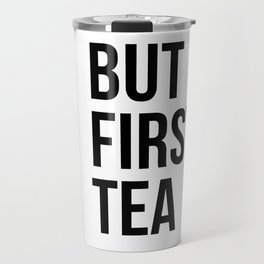 But first, tea Travel Mug