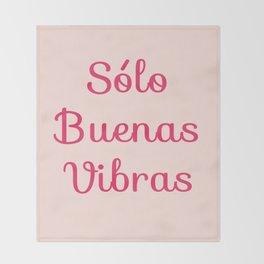 Sólo Buenas Vibras Throw Blanket