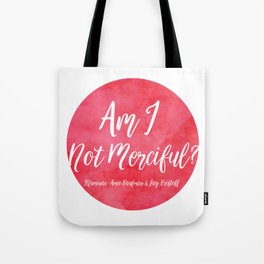 Am I Not Merciful? Tote Bag