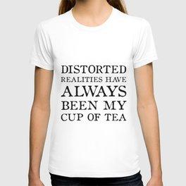 Distorted Realities - Virginia Woolf quote for tea drinker! T-shirt