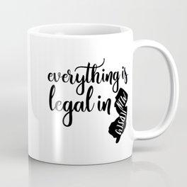 EVERYTHING IS LEGAL Coffee Mug