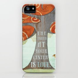 Truth at your Center. iPhone Case