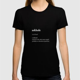 Askhole black and white contemporary minimalism typography design home wall decor bedroom T-shirt