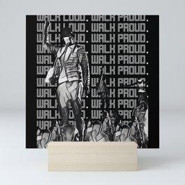 Walk Loud Walk Proud Mini Art Print