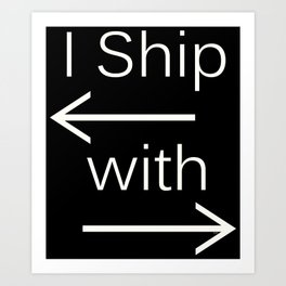I Ship It (white text) Art Print