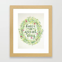Have A Great Day! Framed Art Print