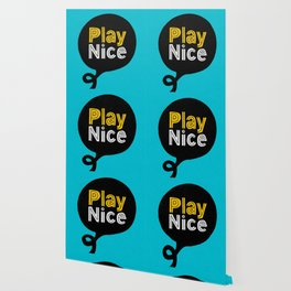 Play Nice blue black and yellow inspirational typography poster bedroom wall home decor Wallpaper