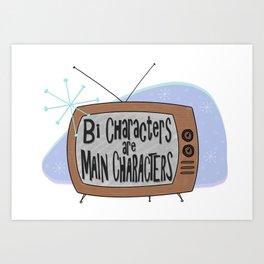 bi characters are main characters Art Print
