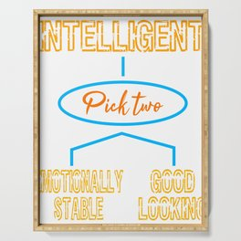 """""""Intelligent (Pick Two) Emotionally Stable Good Looking""""  tee design. Makes a great gift too!  Serving Tray"""