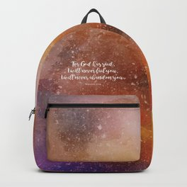 For God has said, I will never fail you.  Hebrews 13:5 Backpack