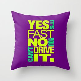 Yes it's fast No you can't drive it v7 HQvector Throw Pillow